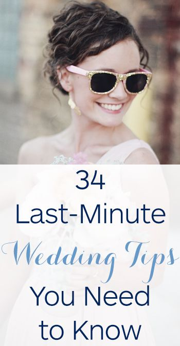 Don't forget anything! Here are 34 last-minute wedding planning tips you need to know.