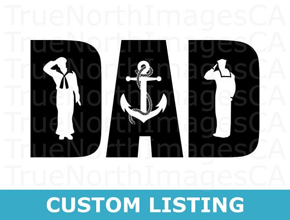 Dad Svg Fathers Day Svg Us Navy Svg Sailor Svg Files Military Svg Patriotic Svg Svg Files For Cricut Silhouette Svg Files For Cricut Cricut Svg