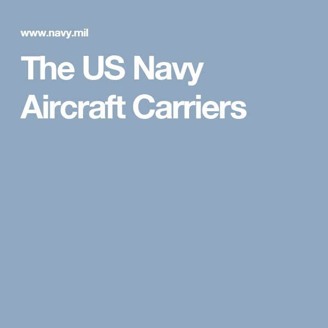 The US Navy Aircraft Carriers