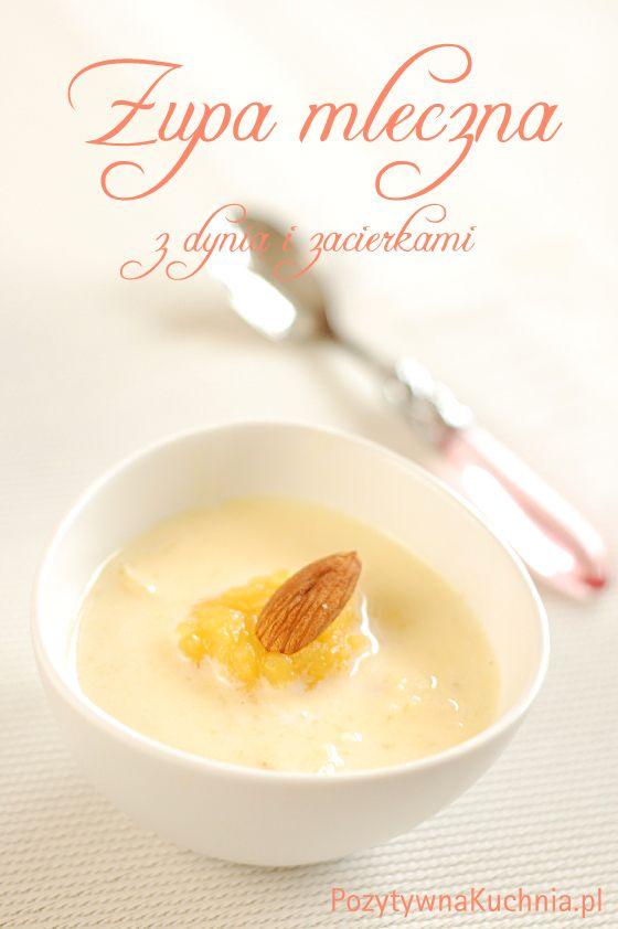Zupa mleczna z dyni, z zacierkami. Idealna na weekendowe śniadanie :).  http://pozytywnakuchnia.pl/zupa-mleczna-z-dyni/  #dynia #zupa #śniadanie #przepis #kuchnia