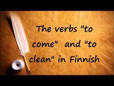 "The verbs ""to come"" and ""to clean"" in Finnish language."