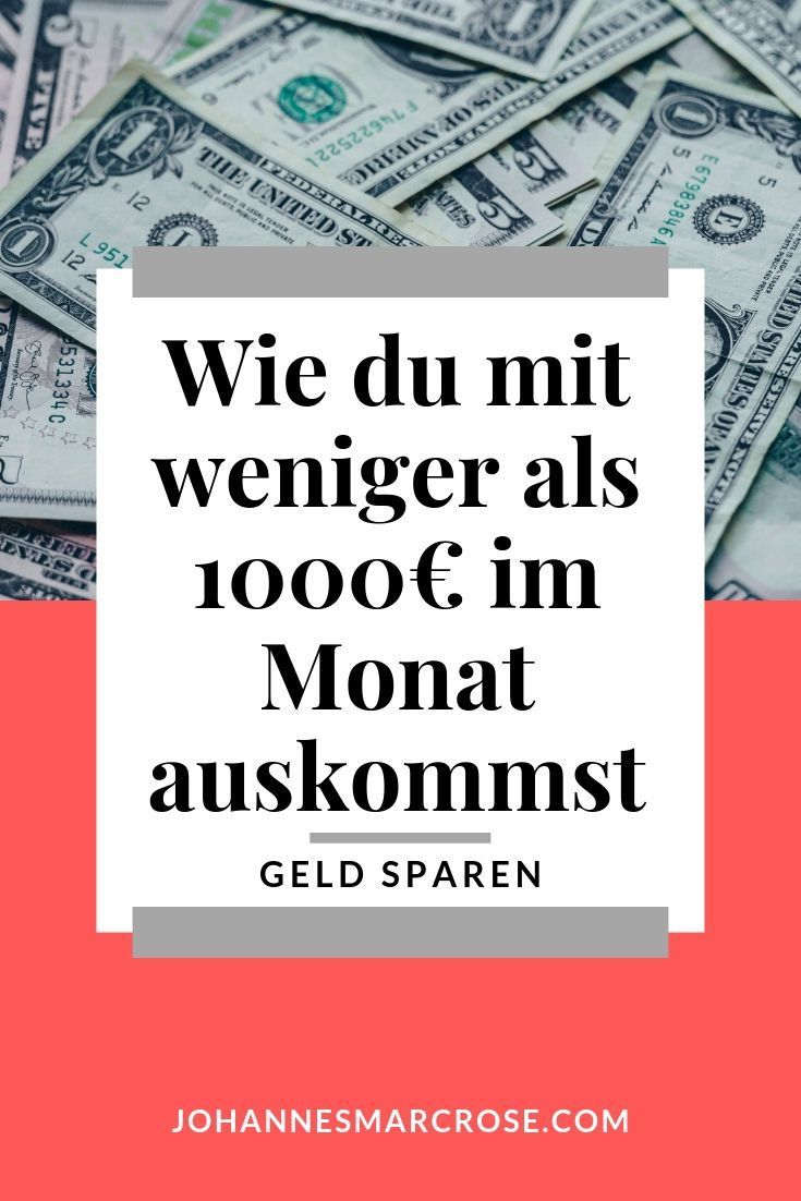 Leben mit wenig Geld – 1000€ im Monat sind genug