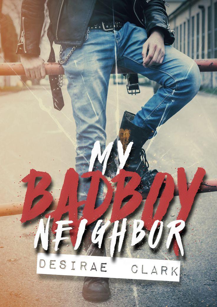 My Bad Boy Neighbor A Bad Boy Next Door Romance Desirae