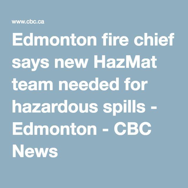 Edmonton fire chief says new HazMat team needed for hazardous spills - Edmonton - CBC News