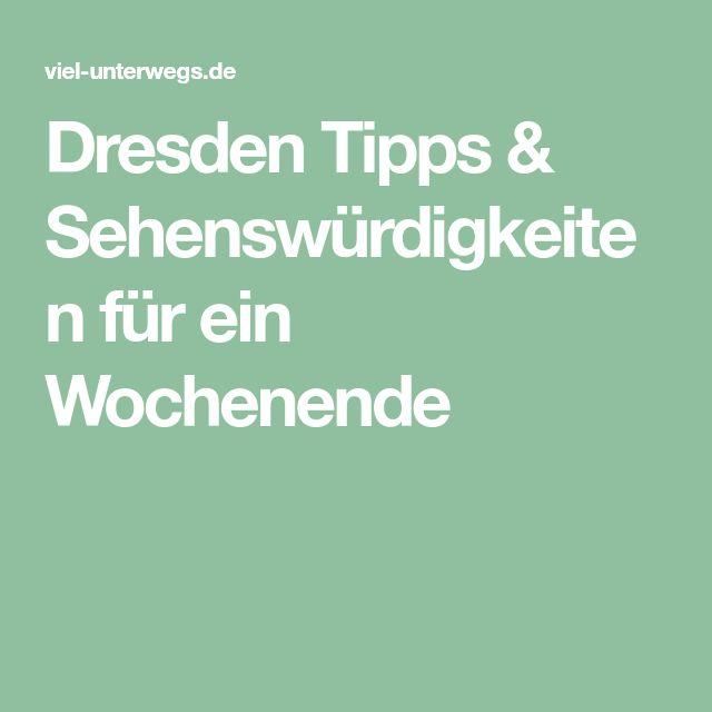 Dresden Tipps & Sehenswürdigkeiten für ein Wochenende