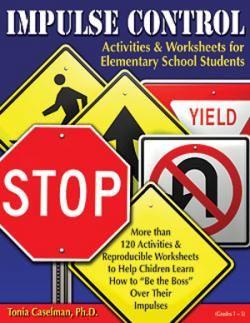 Impulse Control—for Elementary School Students: Activities & Worksheets