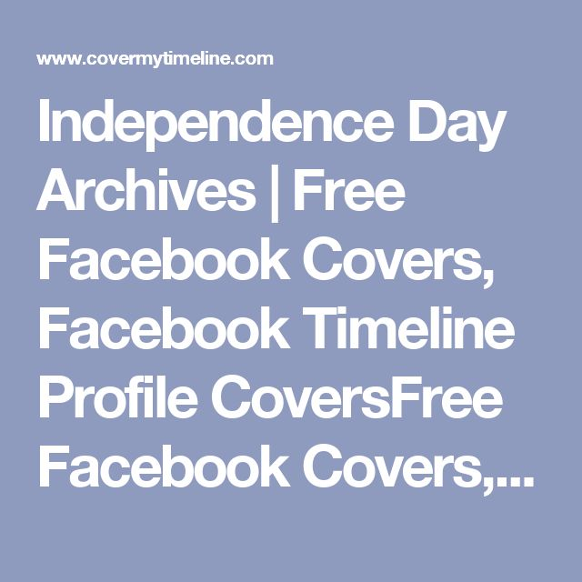 Independence Day Archives | Free Facebook Covers, Facebook Timeline Profile CoversFree Facebook Covers, Facebook Timeline Profile Covers