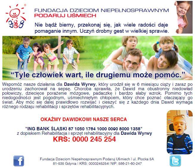 http://www.podarujusmiech.org/pl/podopieczni/461-dawid-wyrwa-potrzebuje-odrobiny-wsparcia-w-rehabilitacji.html