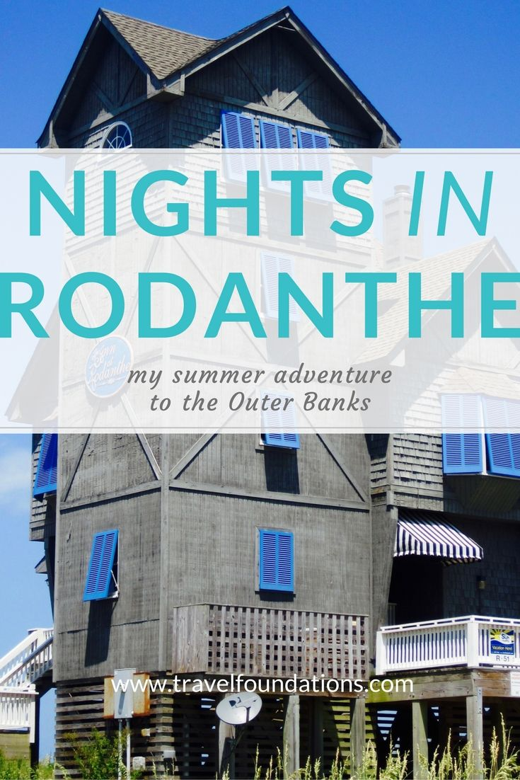 My Nights (and Days) in Rodanthe! | Read my road trip adventure to the Outer Banks. Experience the beauty of the island from the beaches to the architecture. | www.travelfoundations.com