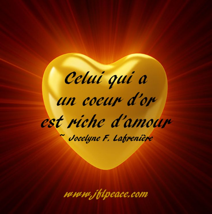 Celui qui a un coeur d or est riche d amour jfl peace pinterest - Ceour d amour ...