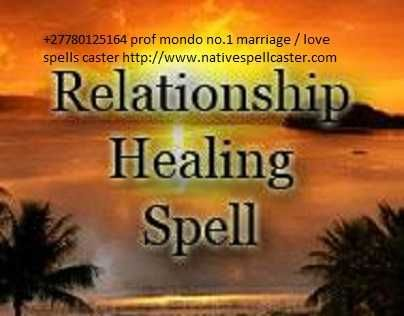 STRONG LOVE SPELLS CALL OR WHATSAPP  +27780125164  PROF MONDO       Strong love spells    How many times have you:    Been in love with a man who didn't love you back?    Thought your relationship was perfect, and then it fell apart?    Been scared because you didn't know how to fix your crumbling relationship or marriage?    Wished you could be smarter about dating?    Do you have to Be ...