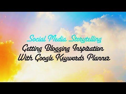 How To Use Google Keyword Planner for Blogging Inspiration