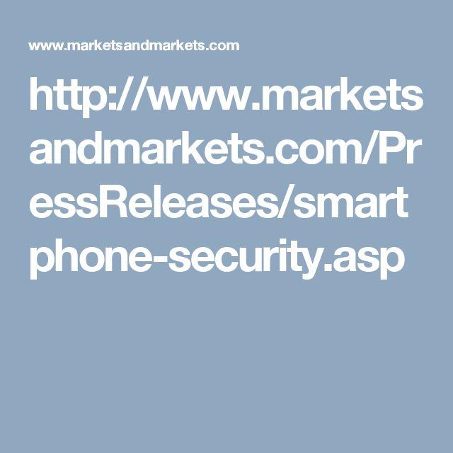 http://www.marketsandmarkets.com/PressReleases/smartphone-security.asp