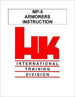 HK Mp5 Armorers Instruction Manual (HK International Training Division)... LOOSE LEAF UNBOUND EDITION NO BINDER. OKYDd