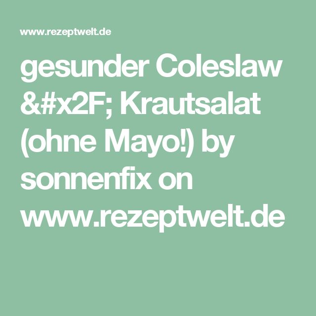 gesunder Coleslaw / Krautsalat (ohne Mayo!) by sonnenfix on www.rezeptwelt.de