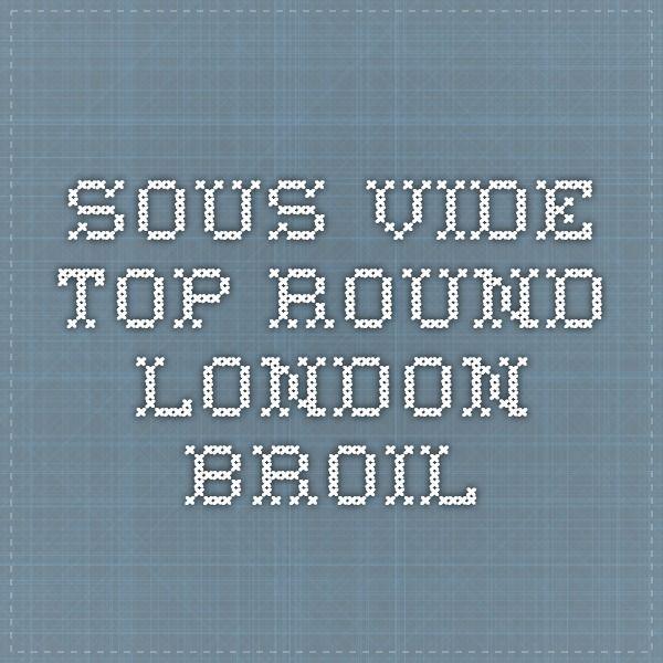 Sous Vide Top Round London Broil