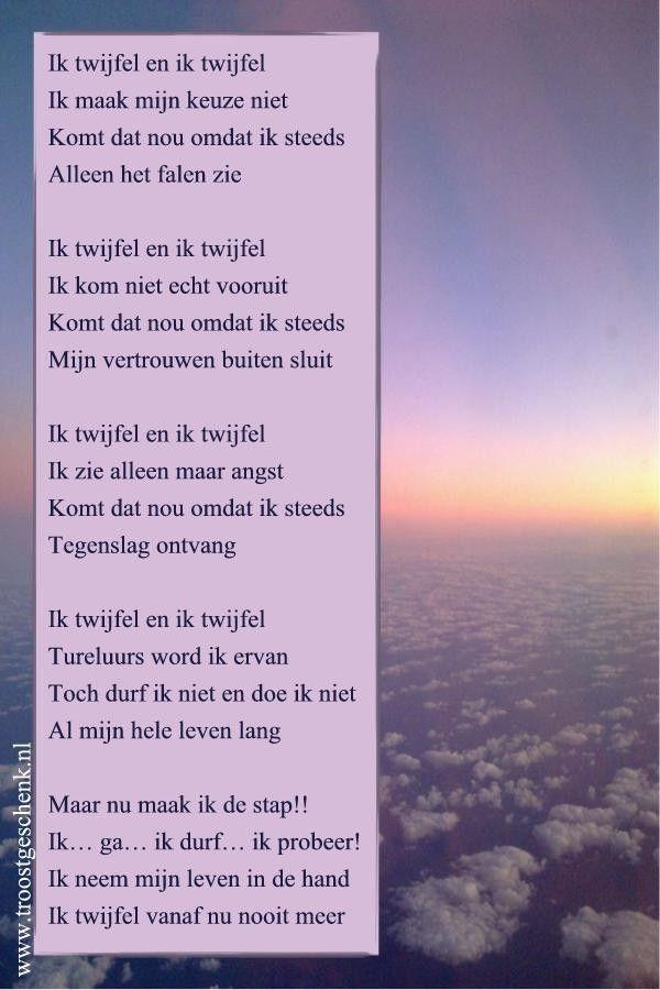 Ik twijfel en ik twijfel  www.troostgeschenk.nl Wanneer woorden tekort schieten