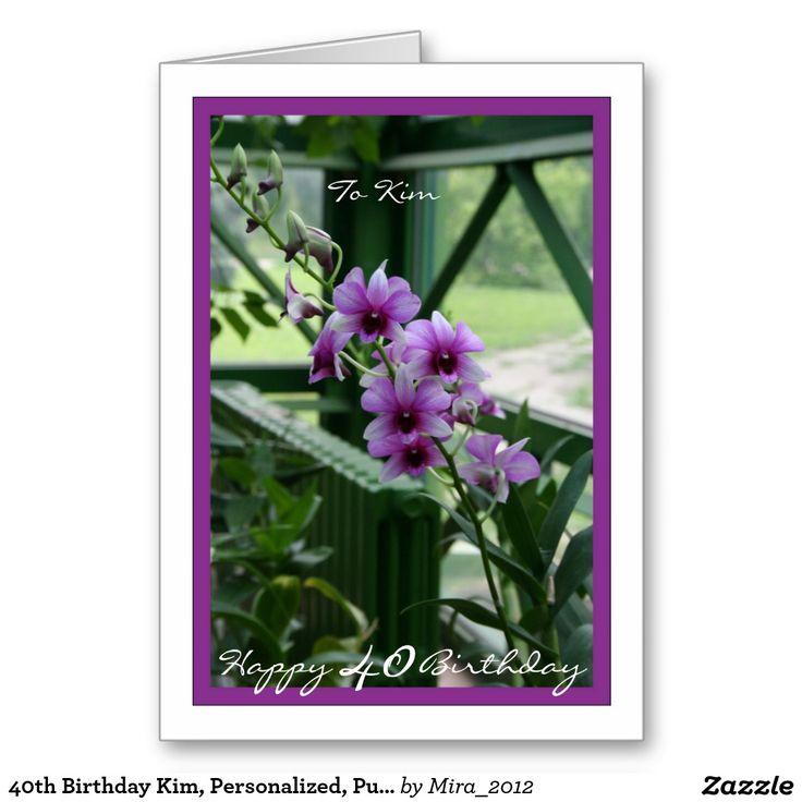 40th Birthday Kim, Personalized, Purple Orchids