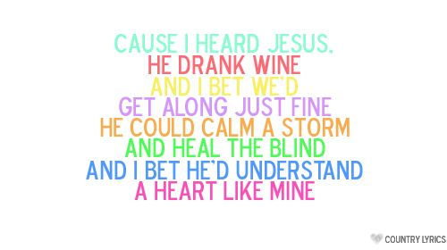 """I ain't the kind you take home to momma, I ain't the kind to wear no ring somehow i always get stronger when i'm on my second drink. Eventhough i hate to admit it sometimes i smoke cigarettes christian folk say i should quit it i just smile and say """"GOD BLESS"""""""