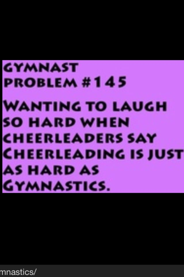 It's true I loved it when I was in cheerleading but gymnastics is a lot harder than being a flier