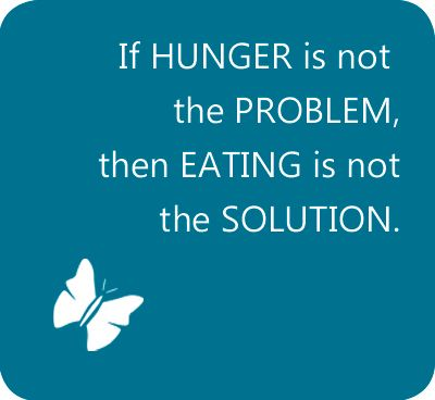 If hunger is not the problem, then eating is not the solution. www.BridgesAZ.com