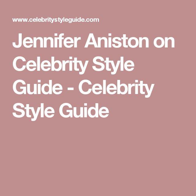 Jennifer Aniston on Celebrity Style Guide - Celebrity Style Guide