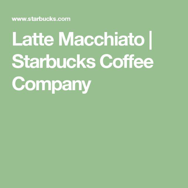 Latte Macchiato | Starbucks Coffee Company