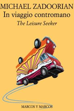 Una bella copertina per un bellissimo libro    #Zadoorian The Leisure Seeker