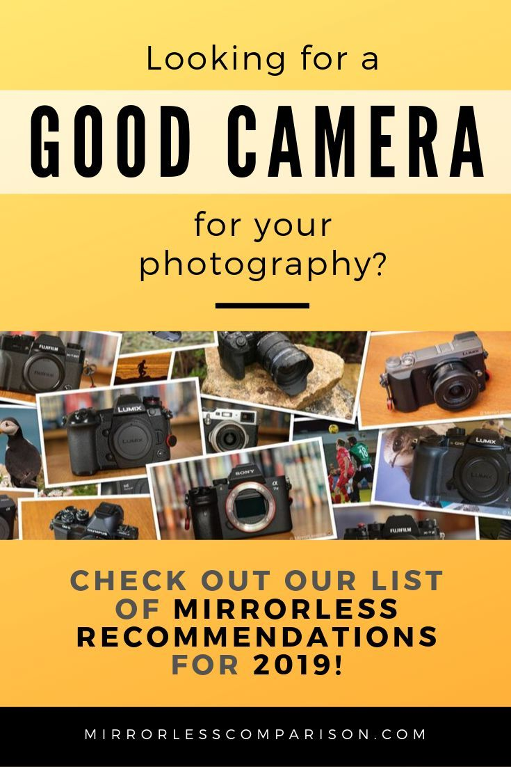 We All Want A Good Camera To Help Improve Our Photography In Our Latest List We Cover All Of The Be Best Camera For Photography Best Camera Mirrorless Camera