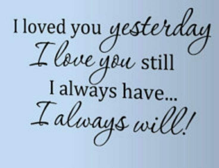 Loved You Yesterday Love You Still Quote: Images On Pinterest