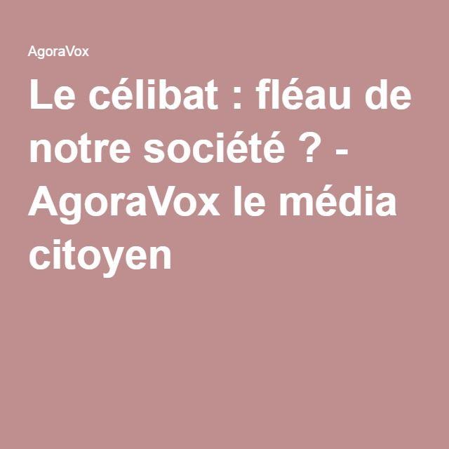 Le célibat : fléau de notre société ? - AgoraVox le média citoyen