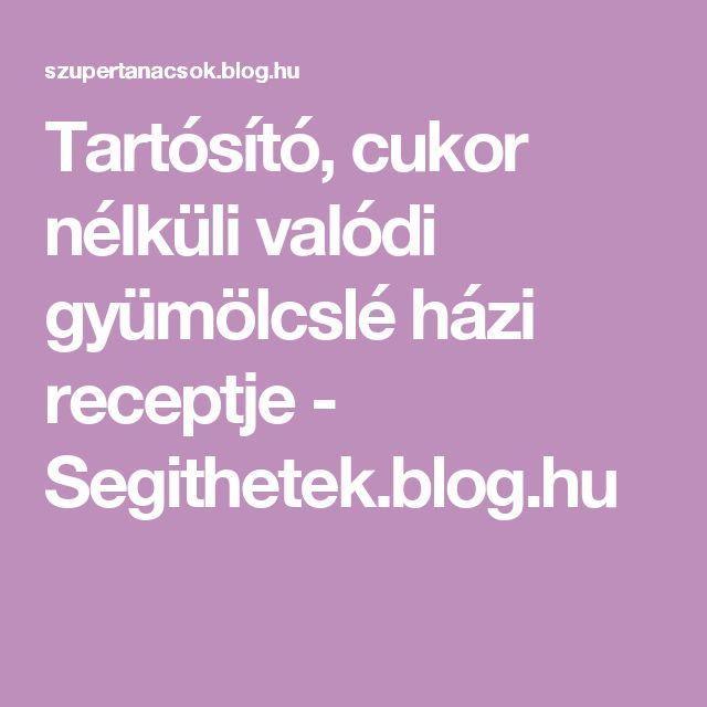 Tartósító, cukor nélküli valódi gyümölcslé házi receptje - Segithetek.blog.hu