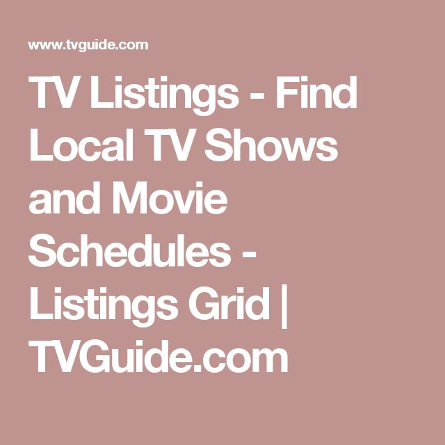 TV Listings - Find Local TV Shows and Movie Schedules - Listings Grid | TVGuide.com