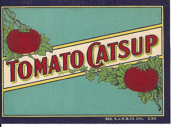 Tomato Catsup Bottle Label, 1910...reproduce lager size for kitchen wall?