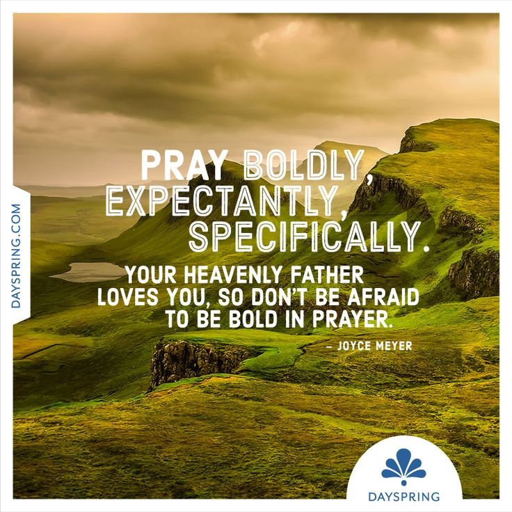 Pray Boldly, Expectantly, Specifically…