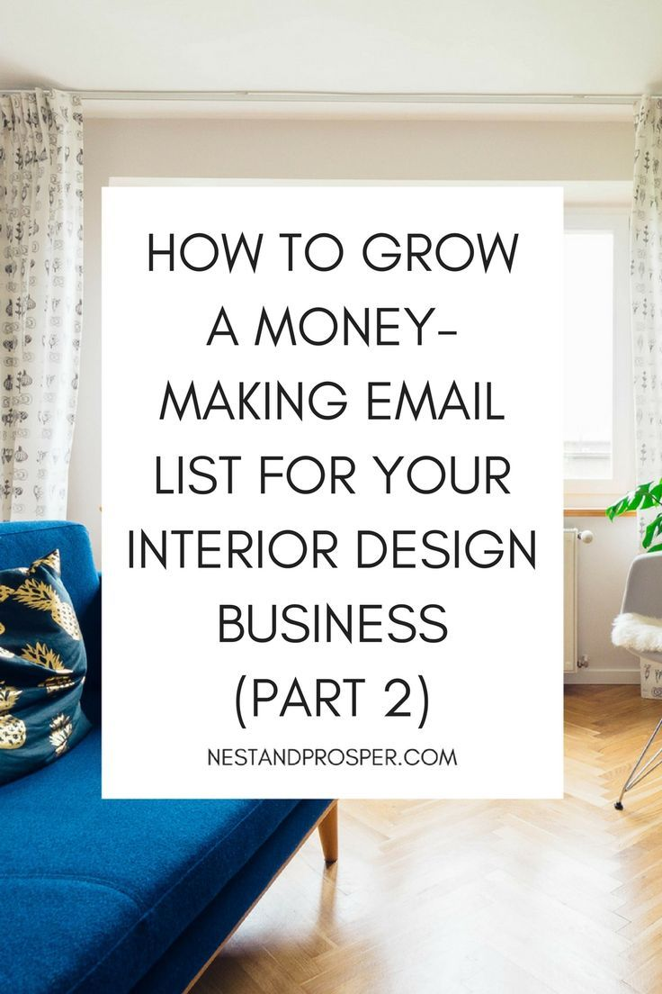 Interior Designersu0027 Ultimate Guide To Building A Money Making Email List,  Part 2 Of 3
