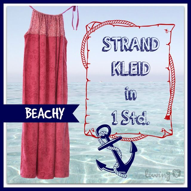 LÖwin.g: Beachy ... Strandkleid Tutorial ... kostenloses Schnittmuster ... Pillowcase Dress ... free pattern