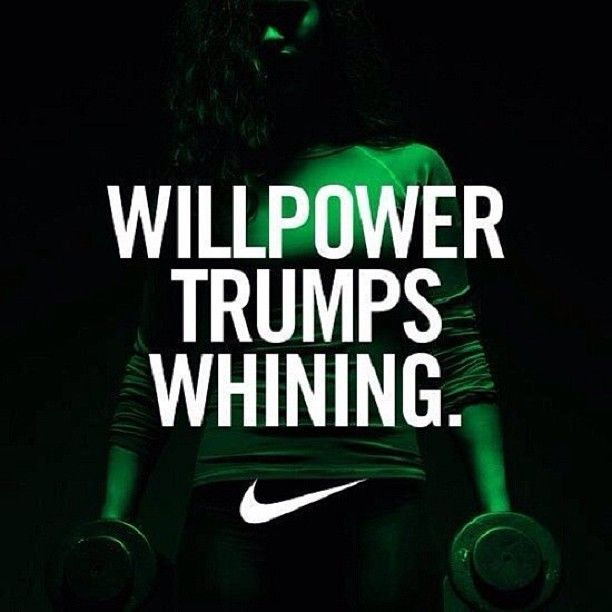 Will Power Trumps Whining. Everytime.