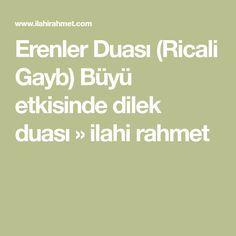 Erenler Duası (Ricali Gayb) Büyü etkisinde dilek duası » ilahi rahmet
