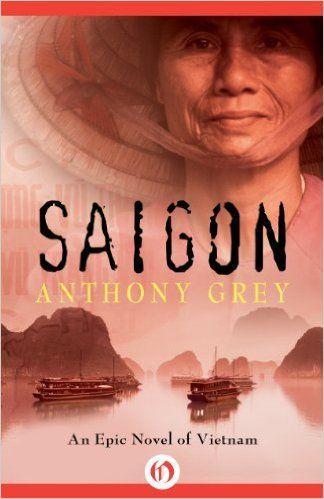 812 pages! Saigon: An Epic Novel of Vietnam - Kindle edition by Anthony Grey. Literature & Fiction Kindle eBooks @ Amazon.com.