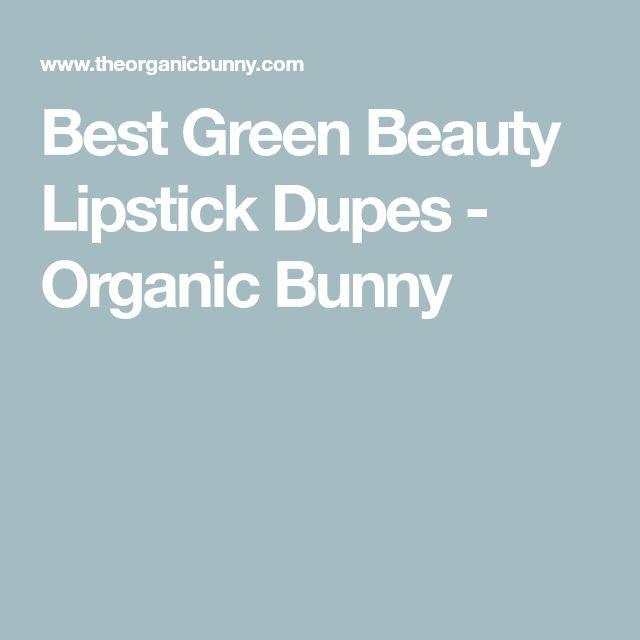 Best Green Beauty Lipstick Dupes