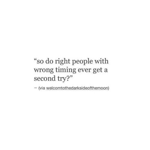 Do the right people, but at the wrong time, ever get a second chance?