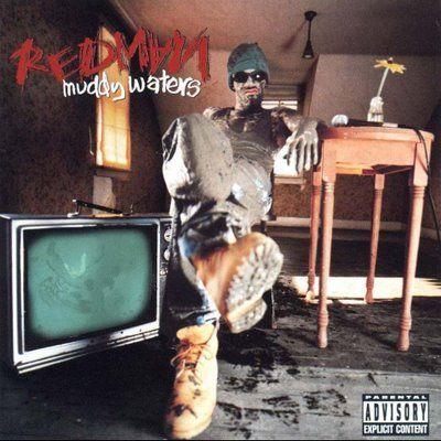 Redman; Muddy Waters