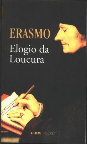 O Elogio da Loucura, Erasmo