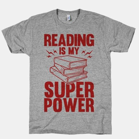 Reading Is My Super Power | T-Shirts, Tank Tops, Sweatshirts and Hoodies | HUMAN