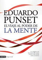 El viaje al poder de la mente - Eduard Punset