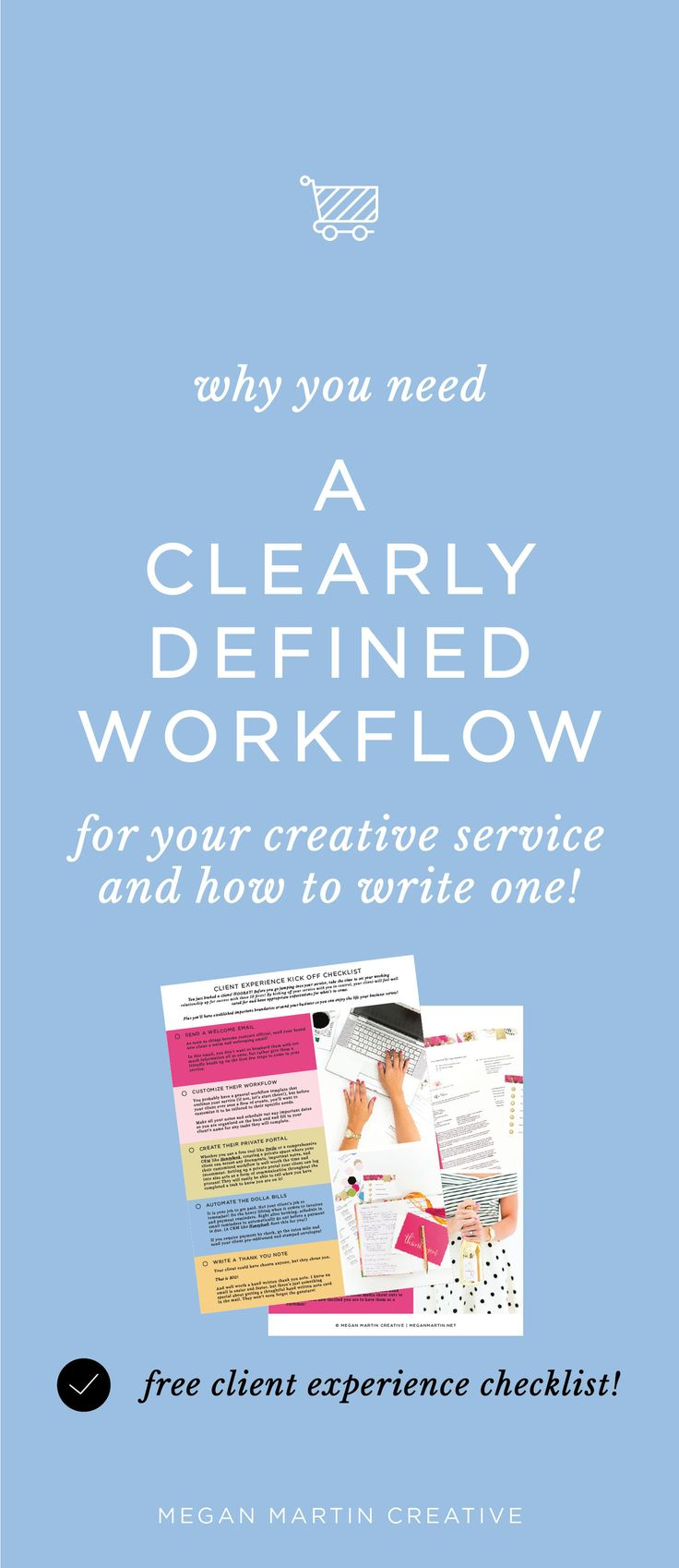 Why a clearly defined client workflow is paramount in your creative service based business and how to write one on Megan Martin Creative, client experience checklist, how to book more clients, how to get more business, creative entrepreneur, Welcome Packet, business tips