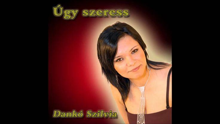 Dankó Szilvia-Úgy szeress 2009 TELJES ALBUM [HQ]