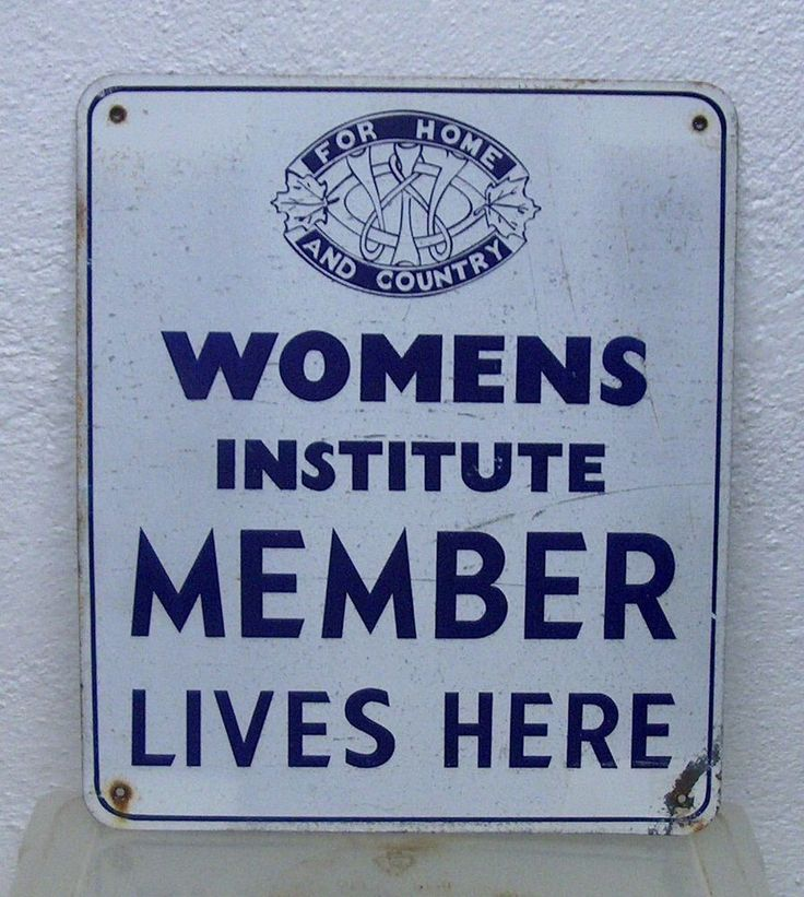 """Bought this old metal sign on eBay.  Produced in Ontario, Canada, where the Women's Institute movement all began.  at 14"""" x 12"""", this would presumably have been fixed to a gate post.  Lovely idea!"""