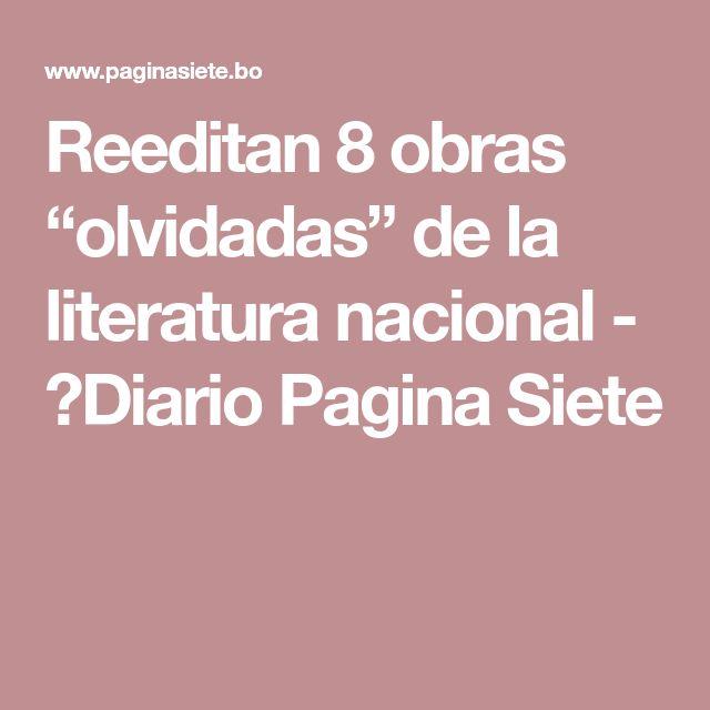"Reeditan 8 obras ""olvidadas"" de la literatura nacional - Diario Pagina Siete"